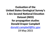Evaluation of the United States Geological Survey's 1-Arc Second National Elevation Dataset (NED) for propagation studies