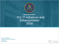 FCC IT Initiatives and Enhancements 2016